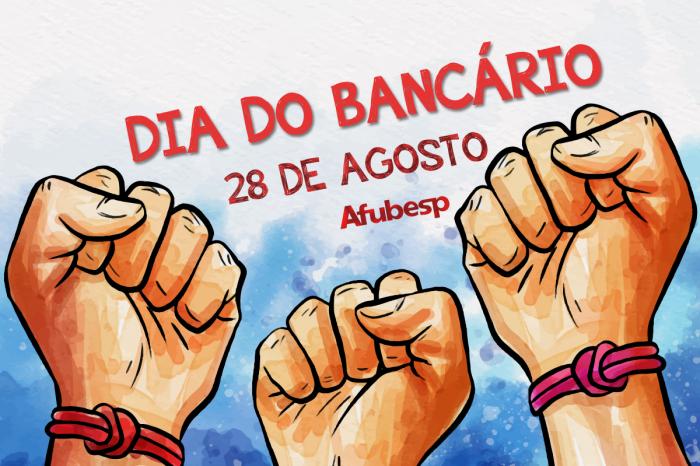 28 de agosto: A categoria bancária, ontem e hoje