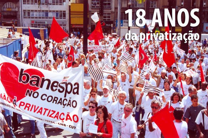 Banespa: 18 anos de privatização não apagam a nossa história!