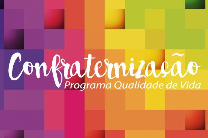 INSCRIÇÕES ENCERRADAS - Confraternização do Programa Qualidade de Vida! Você é nossa(o) convidada(o)!