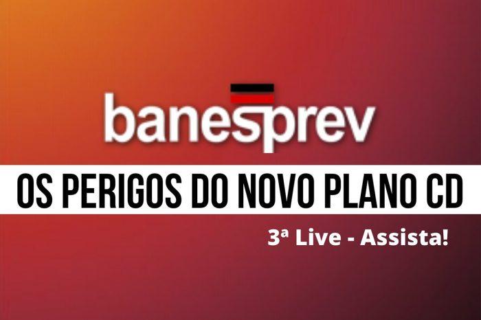 3ª Live - Banesprev: Os perigos do novo Plano CD - Assista!
