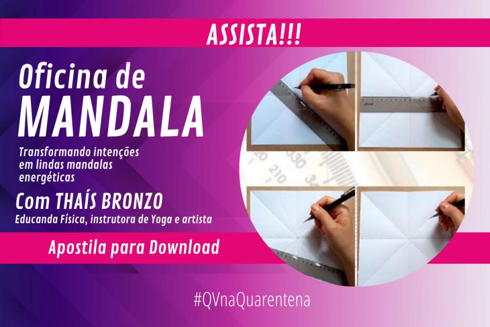 #QVnaQuarentena - Aprenda a fazer mandalas energéticas