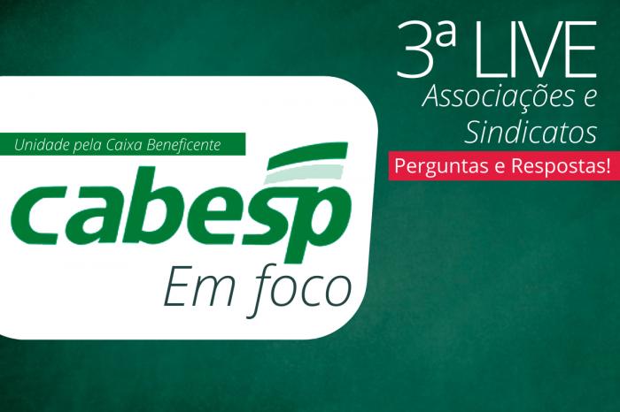 Cabesp em Foco - Associações e sindicatos esclarecem dúvidas em live na próxima quarta (26)