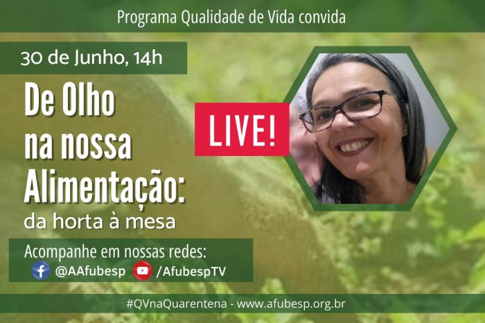 Alimentação saudável é tema de live do #QVnaQuarentena desta quarta (30)
