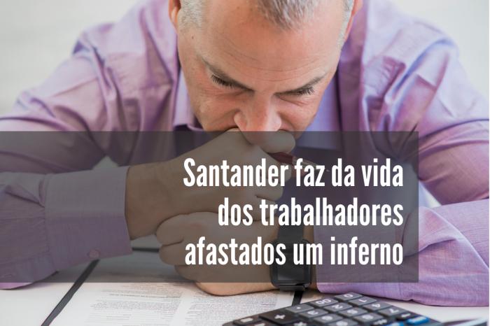 Santander desrespeita trabalhadores afastados